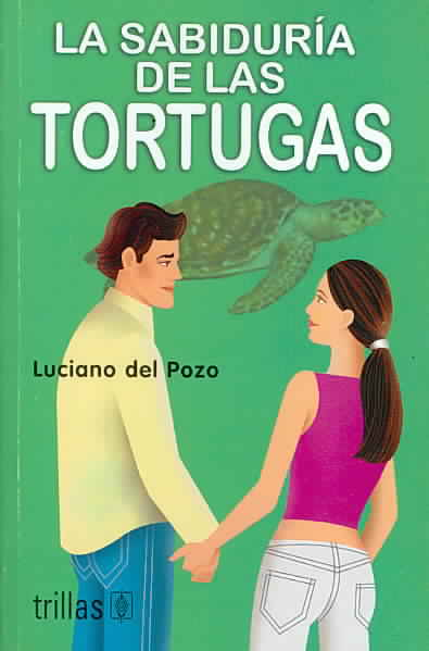 La sabiduria de las tortugas / The Turtles Wisdom By Pozo, Luciano Del